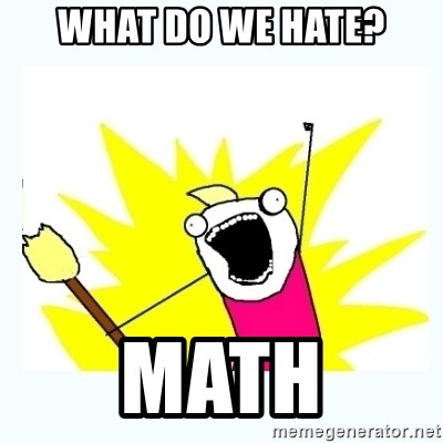 All the things - What do we hate? Math