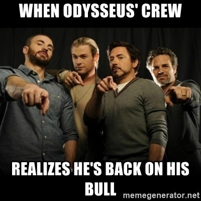 avengers pointing - when Odysseus' crew realizes he's back on his bull