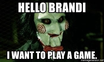 Jigsaw 12 - Hello Brandi I want to play a game.