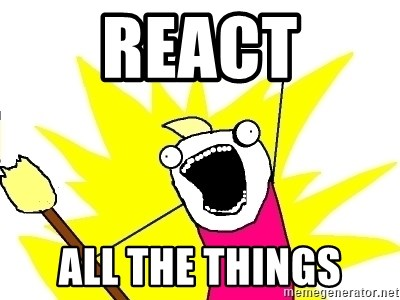 X ALL THE THINGS - REACT ALL THE THINGS