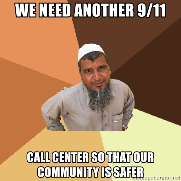 Ordinary Muslim Man - We need another 9/11 Call center so that our community is safer