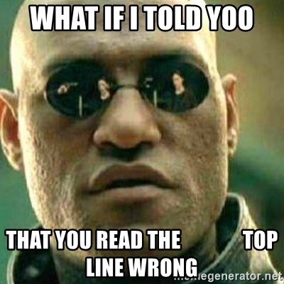 What If I Told You - what if i told yoo that you read the               top line wrong