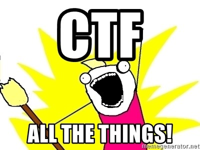 X ALL THE THINGS - CTF ALL THE THINGS!