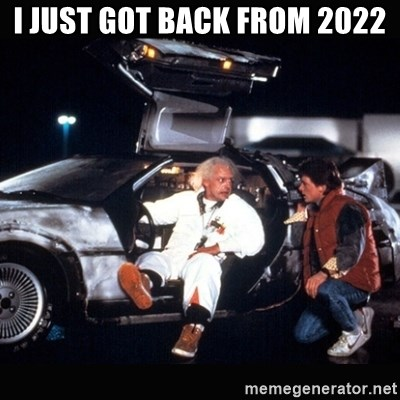 back to the future delorean - I just got back from 2022