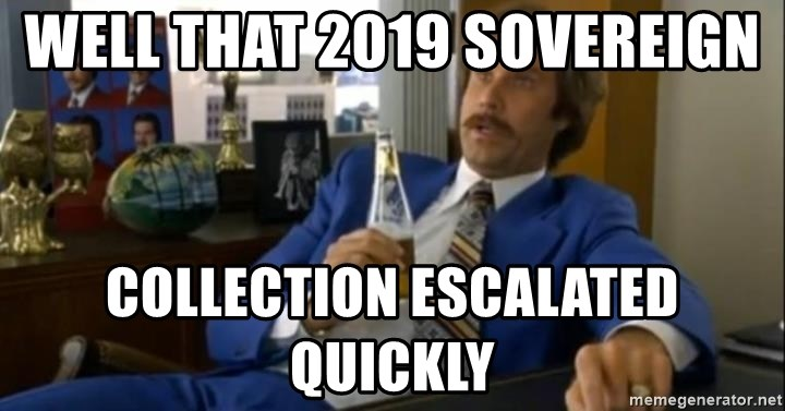 That escalated quickly-Ron Burgundy - WELL THAT 2019 SOVEREIGN  COLLECTION ESCALATED QUICKLY