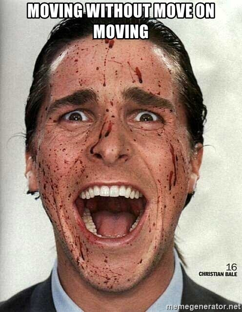 american psycho - MOVING WITHOUT MOVe on moving