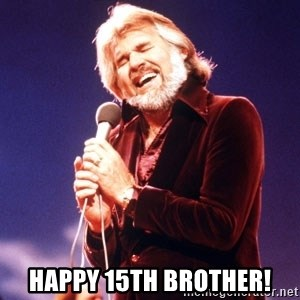 Kenny Rogers - Happy 15th brother!