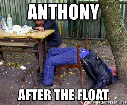 drunk - Anthony  After the float