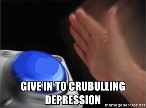 blank nut button - Give in to crubulling depression