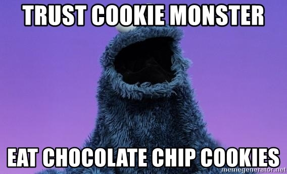 Cookie Monster Advice - Trust cookie monster eat chocolate chip cookies