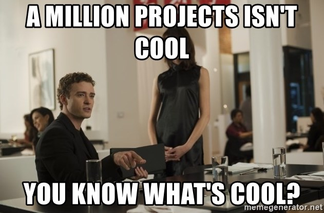 sean parker - A million projects isn't cool you know what's cool?