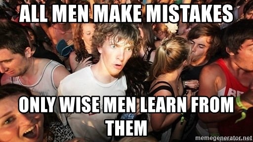 Sudden Realization Ralph - All men make mistakes only wise men learn from them