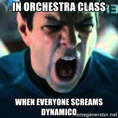 Spock screaming Khan - in orchestra class when everyone screams dynamico
