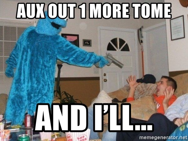 Bad Ass Cookie Monster - Aux Out 1 more tome And i'll...
