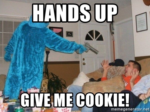 Bad Ass Cookie Monster - Hands Up Give me Cookie!