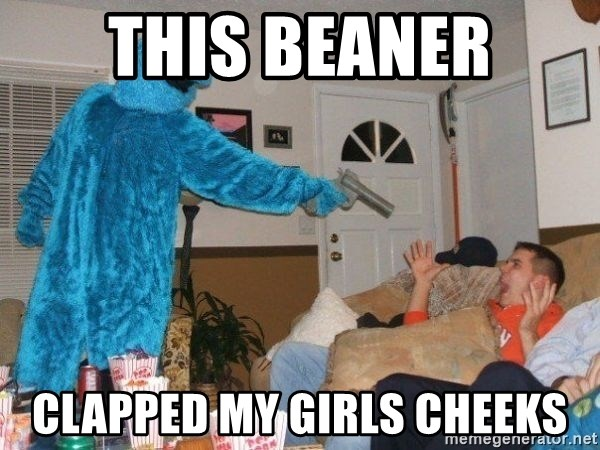 Bad Ass Cookie Monster - This beaner Clapped my girls cheeks