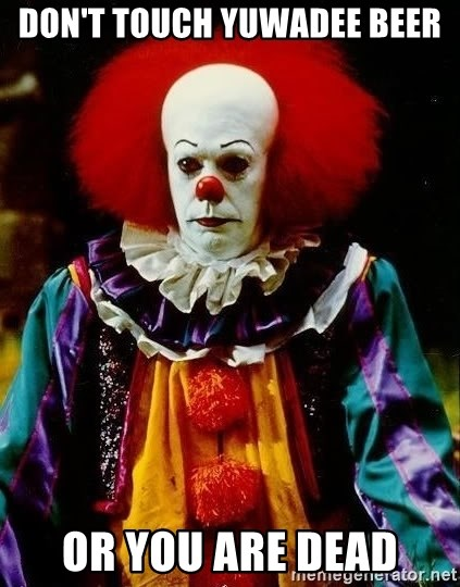 it clown stephen king - Don't touch Yuwadee beer Or you are dead