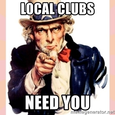 we need you - Local Clubs need you