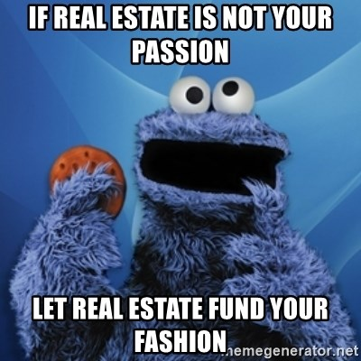 Cookie Monster Desktop - If real estate is not your passion Let real estate fund your fashion