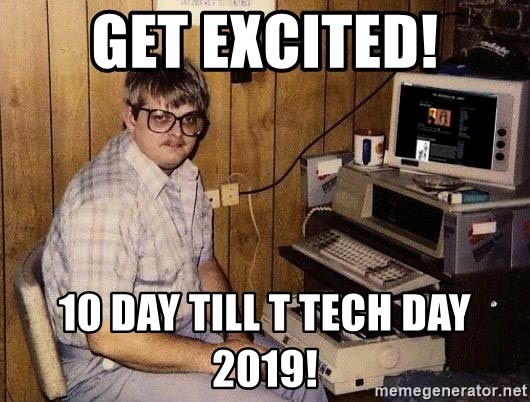 Nerd - Get Excited! 10 day till T Tech Day 2019!