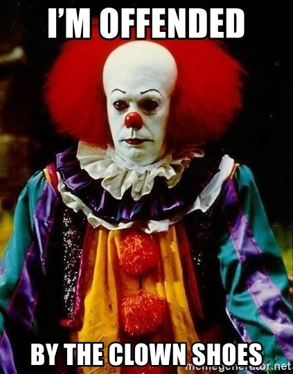 it clown stephen king - I'm offended  By the clown shoes