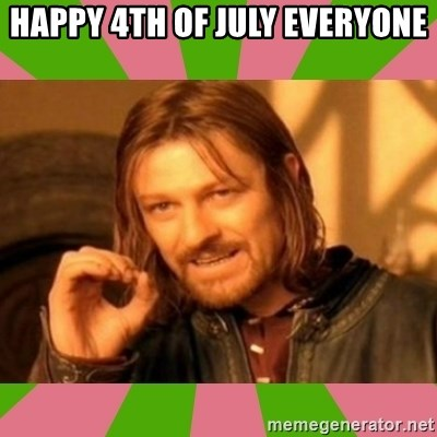 lotr - Happy 4th of july everyone