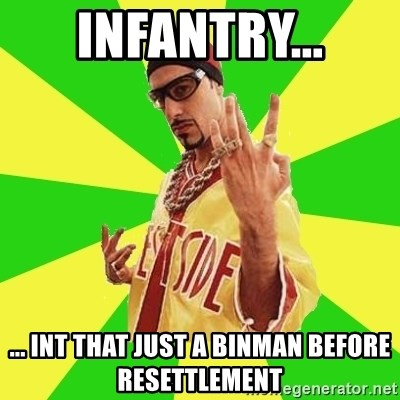 Ali G - Infantry... ... int that just a binman before resettlement