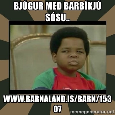 What you talkin' bout Willis  - bjúgur með barbíkjú sósu..  www.barnaland.is/barn/15307