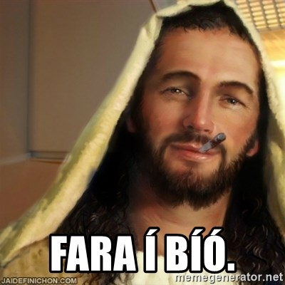 Good Guy Jesus - Fara í bíó.