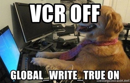 I have no idea what I'm doing - Dog with Tie - VCR off global_write_true on