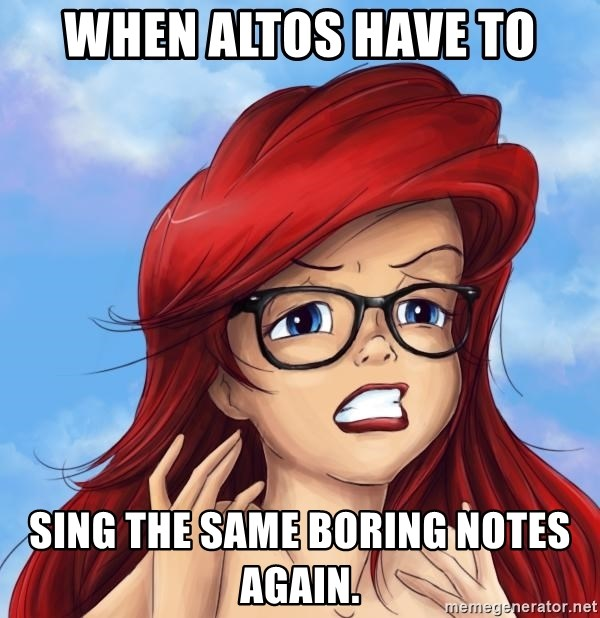 Hipster Ariel - When altos have to sing the same boring notes again.