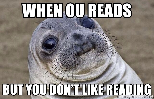 Awkward Seal - when ou reads  But you don't like reading