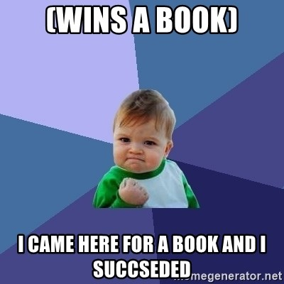 Success Kid - (Wins a book) I came here for a book and i succseded