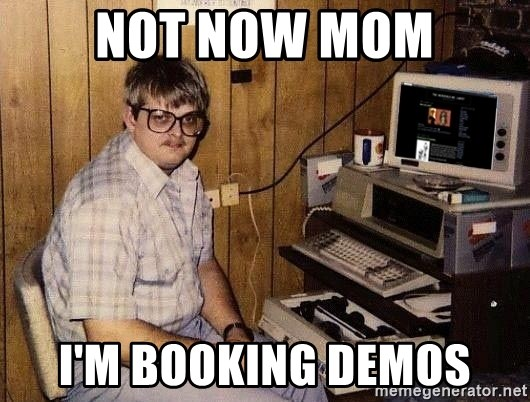 Nerd - NOT NOW MOM I'm booking demos