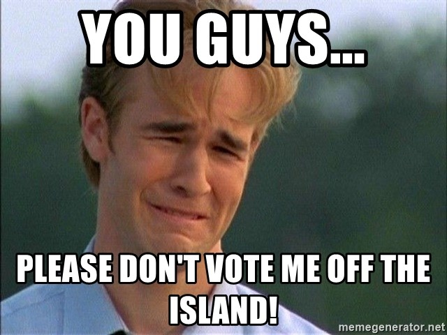 Dawson Crying - You guys... please don't vote me off the island!