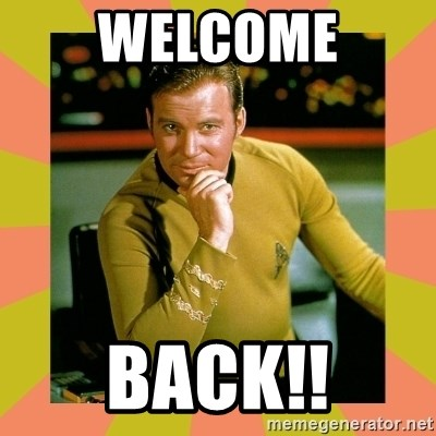 Captain Kirk - Welcome Back!!