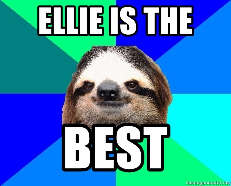 Socially Lazy Sloth - Ellie is the  Best
