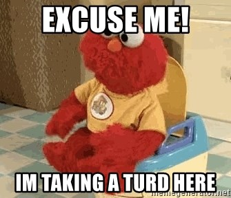 Pooping elmo - excuse me!  im taking a turd here