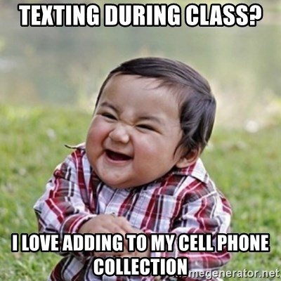 evil toddler kid2 - Texting during class? I love adding to my cell phone collection
