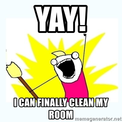 All the things - Yay! I can finally clean my room