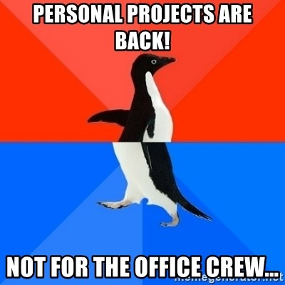 Socially Awesome Awkward Penguin - Personal projects are back! Not for the office crew...