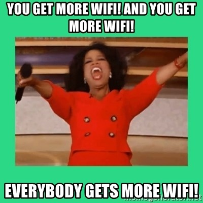 Oprah Car - you get more wifi! and you get more wifi! everybody gets more wifi!