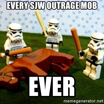 Beating a Dead Horse stormtrooper - Every SJW outrage mob EVER