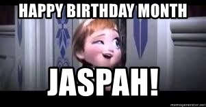 frozen do you want to build a snowman - Happy Birthday Month Jaspah!