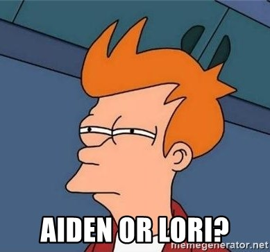 Unsure Fry (Inverted and narrow) - Aiden or Lori?