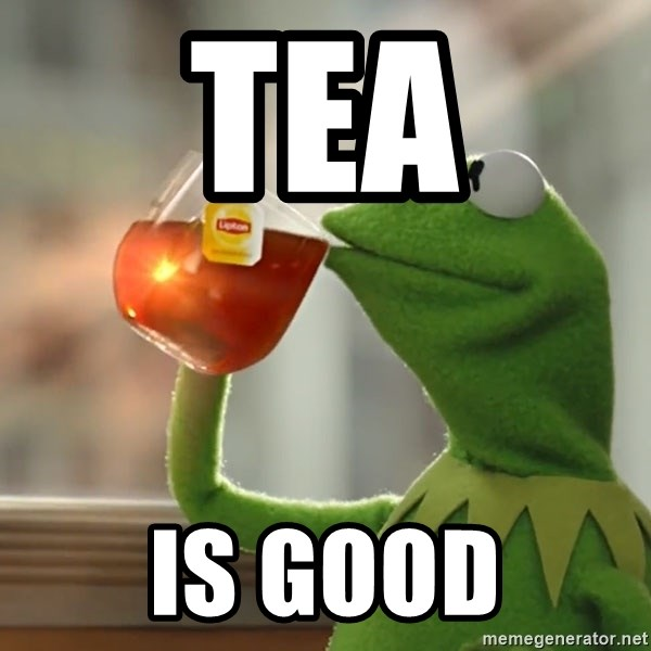 Kermit The Frog Drinking Tea - Tea Is good