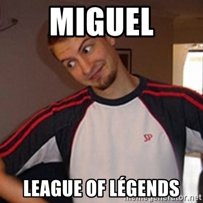 Oh you guy - Miguel League of légends