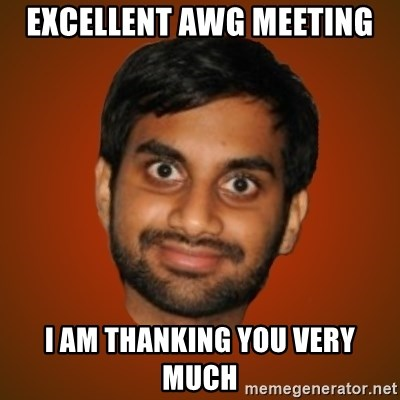 Generic Indian Guy - EXCELLENT AWG MEETING I am thanking you very much