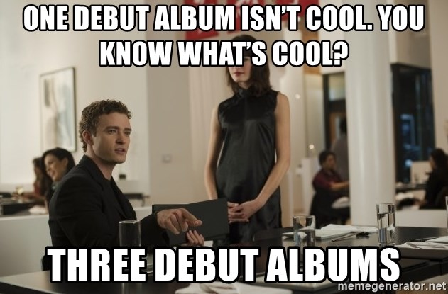 sean parker - One debut album isn't cool. You know what's cool? Three debut albums