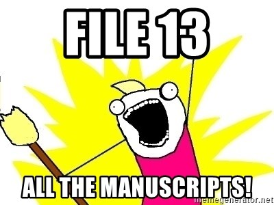 X ALL THE THINGS - FILE 13 ALL THE MANUSCRIPTS!